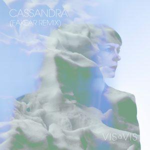 Vis à Vis - Cassandra (Fakear Remix)